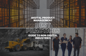 5 Industries that can leverage Digital Product Management Best Practices